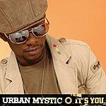 Urban Mystic It's You