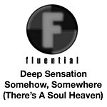 Deep Sensation Somehow, Somewhere (There's A Soul Heaven)