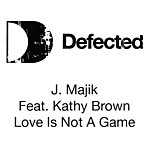 J. Majik Love Is Not A Game