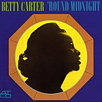 Betty Carter 'Round Midnight