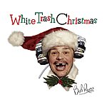 Bob Rivers White Trash Christmas