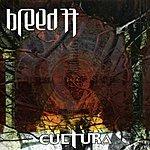 Breed 77 Cultura