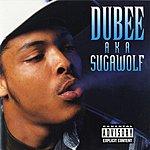 Dubee A.K.A Sugawolf (Parental Advisory)