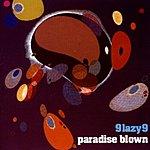 9 Lazy 9 Paradise Blown