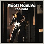Roots Manuva Too Cold
