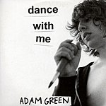 Adam Green Dance With Me