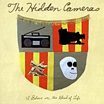 The Hidden Cameras I Believe In The Good Of Life (Single)
