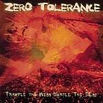 Zero Tolerance Trample The Weak Hurdle The Dead (Parental Advisory)