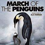 Alex Wurman March Of The Penguins: Original Soundtrack