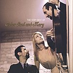 Peter, Paul & Mary The Very Best of Peter, Paul & Mary (Remastered)