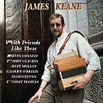 James Keane, Sr. With Friends Like These