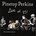 Pinetop Perkins Live At 85!