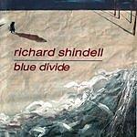 Richard Shindell Blue Divide