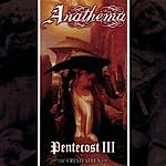 Anathema Pentecost III + The Crestfallen EP
