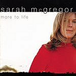Sarah McGregor More To Life