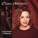 Chava Alberstein Crazy Flower: A Collection