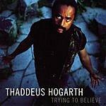 Thaddeus Hogarth Trying To Believe