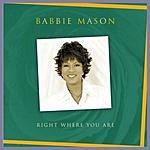 Babbie Mason Right Where You Are