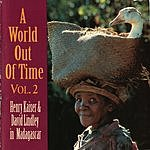 Henry Kaiser A World Out Of Time, Vol.2