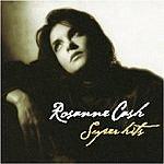 Rosanne Cash Rosanne Cash: Super Hits