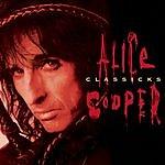 Alice Cooper The Best Of: Alice Cooper Classicks