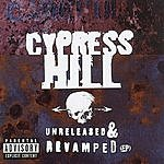 Cypress Hill Unreleased & Revamped EP (Parental Advisory)