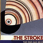 The Strokes The End Has No End