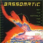 Bassomatic Set The Controls For The Heart Of The Bass