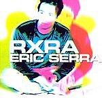 Eric Serra R.X.R.A.