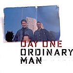 Day One Ordinary Man