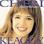Cheri Keaggy Child of the Father