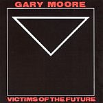 Gary Moore Victims Of The Future