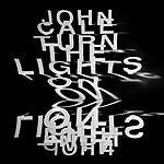 John Cale Turn The Lights On