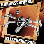 T. Raumschmiere Blitzkrieg Pop/Diving In Whiskey (Single)