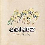 Gomez Catch Me Up (Single #1)