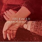Idlewild You Held The World In Your Arms