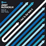 Jimmy McCracklin I Had To Get With It: The Best Of The Imperial & Minit Years