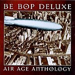 Be-Bop Deluxe Air Age Anthology