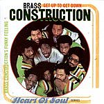 Brass Construction Get Up To Get Down: Brass Construction's Funky Feelin'