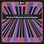 Billy Larkin & The Delegates Organ Grooves And Soul Brothers: The Best Of Billy Larkin And The Delegates