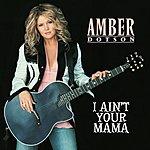 Amber Dotson I Ain't Your Mama (Single)