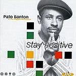 Pato Banton Stay Positive