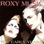 Roxy Music The Early Years
