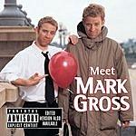 Mark Gross Meet Mark Gross (Parental Advisory)