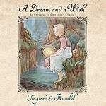 Tingstad & Rumbel Wish And A Dream: An Offering Of Children's Classics