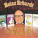Heinz Erhardt Wie Er Leibt Und Lebt