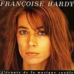 Françoise Hardy J'Écoute De La Musique Saoûle