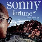 Sonny Fortune From Now On