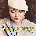 Amanda Perez I Pray (Never Forget) (Single)