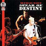 Spear Of Destiny Time Of Our Lives: The Best Of Spear Of Destiny